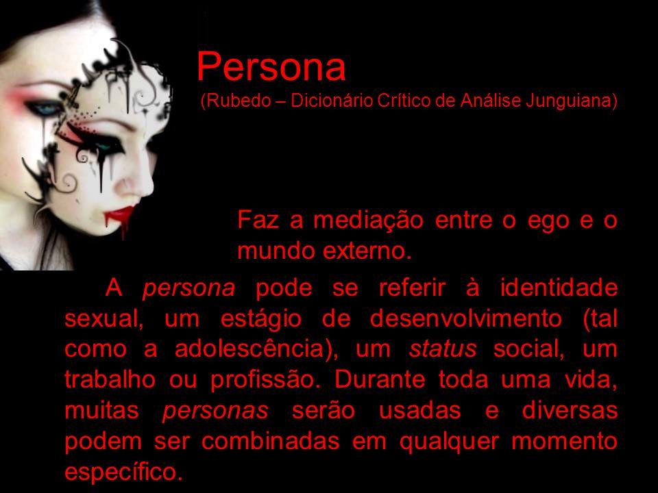 Persona (Rubedo – Dicionário Crítico de Análise Junguiana)