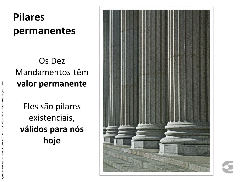Pilares permanentes Os Dez Mandamentos têm valor permanente