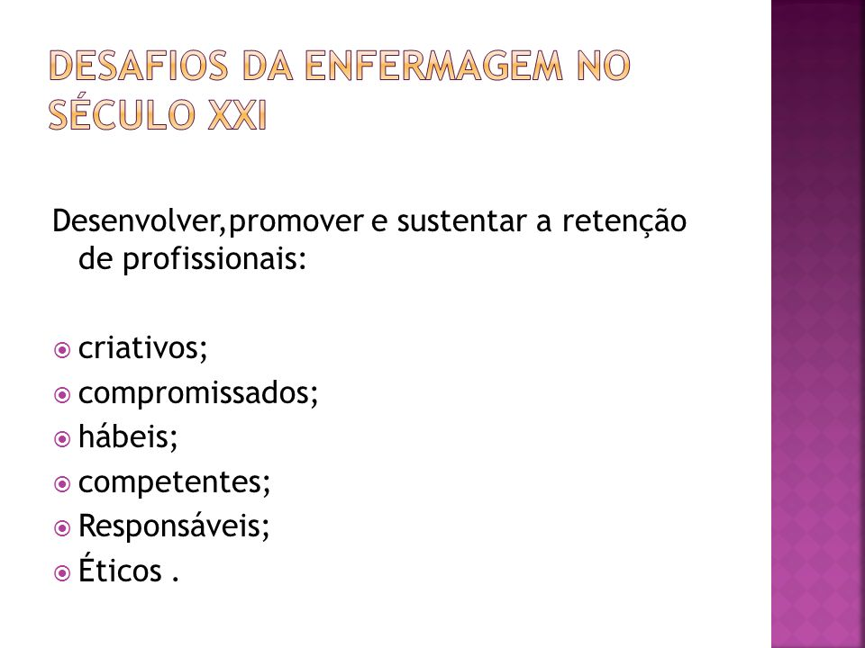 DESAFIOS DA ENFERMAGEM NO SÉCULO XXI