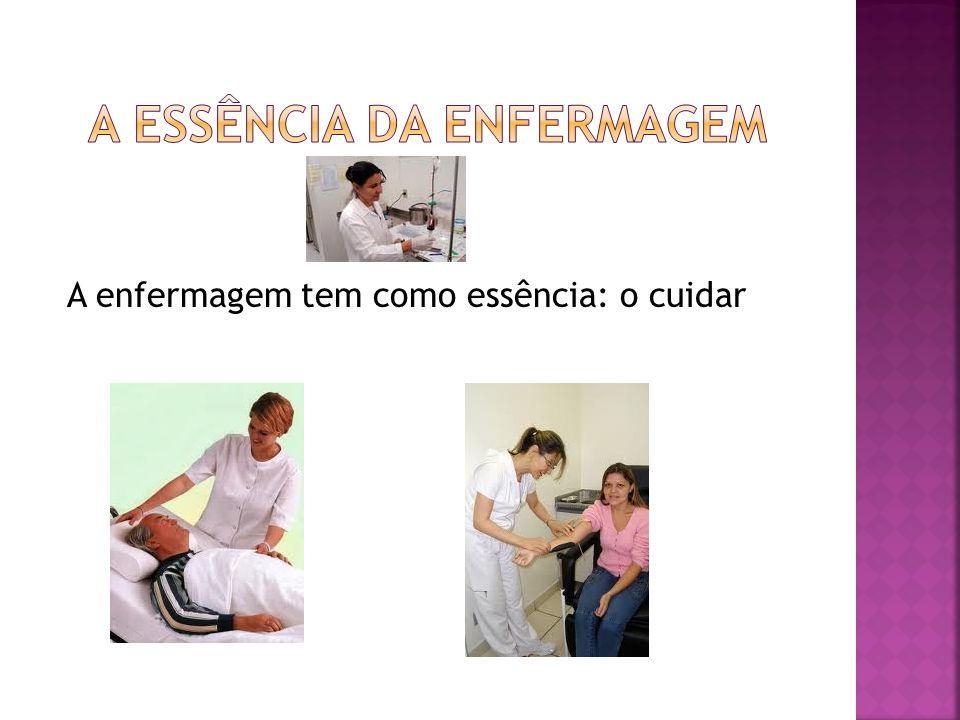 A ESSÊNCIA DA ENFERMAGEM
