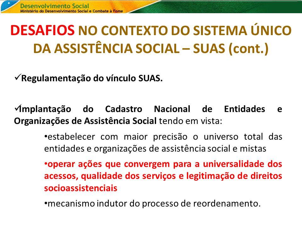 DESAFIOS NO CONTEXTO DO SISTEMA ÚNICO DA ASSISTÊNCIA SOCIAL – SUAS (cont.)