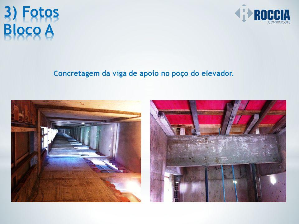 3) Fotos Bloco A Concretagem da viga de apoio no poço do elevador.