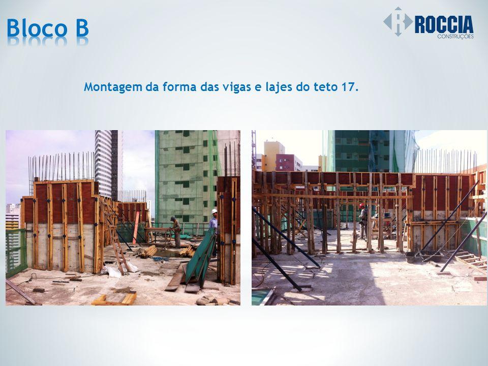 Bloco B Montagem da forma das vigas e lajes do teto 17.