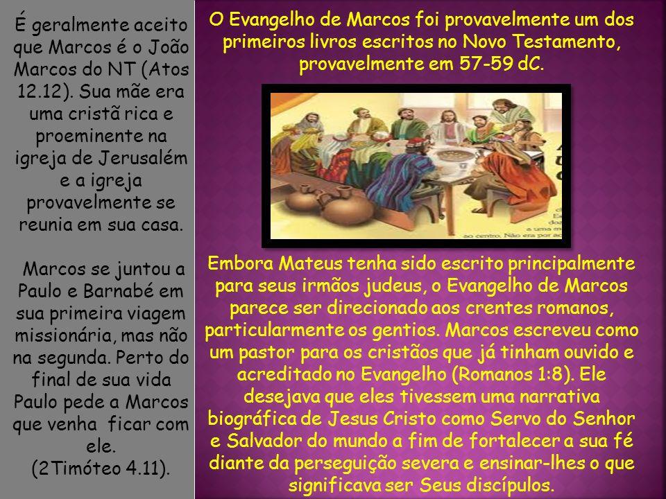 O Evangelho de Marcos foi provavelmente um dos primeiros livros escritos no Novo Testamento, provavelmente em 57-59 dC.