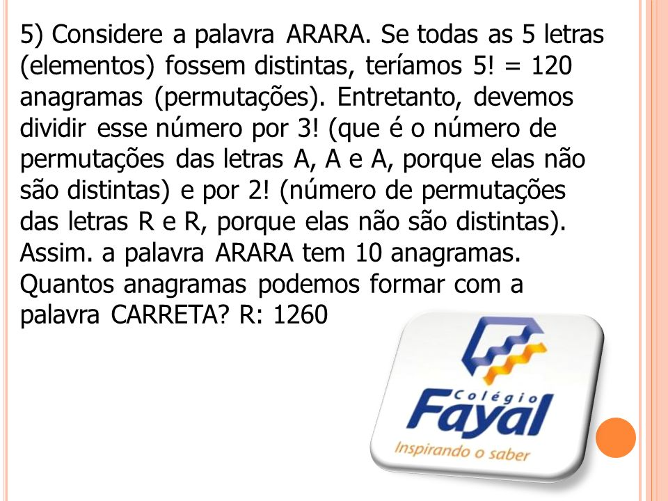 5) Considere a palavra ARARA