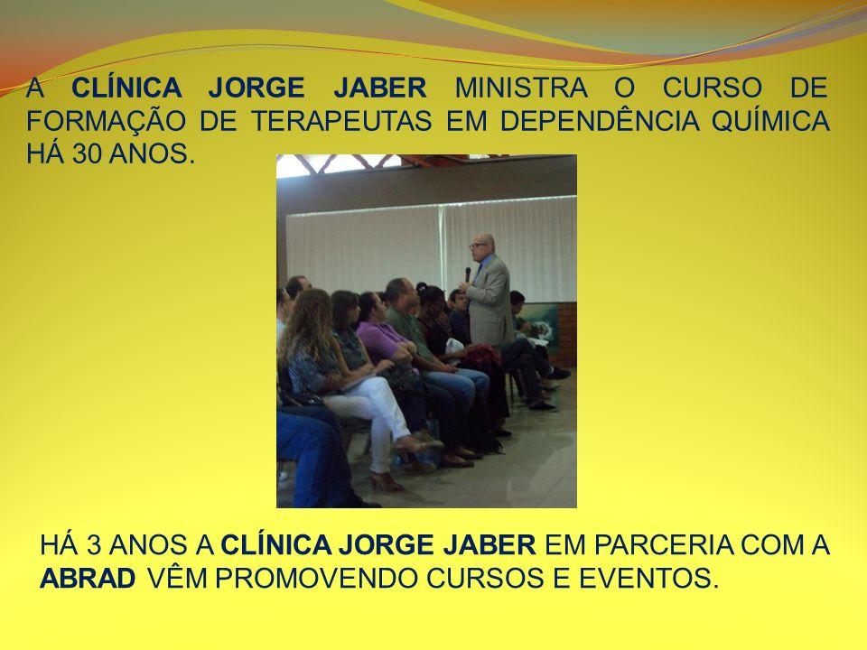 A CLÍNICA JORGE JABER MINISTRA O CURSO DE FORMAÇÃO DE TERAPEUTAS EM DEPENDÊNCIA QUÍMICA HÁ 30 ANOS.