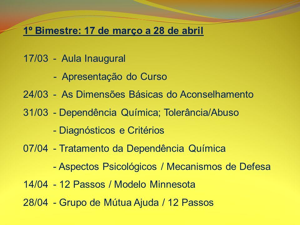 1º Bimestre: 17 de março a 28 de abril