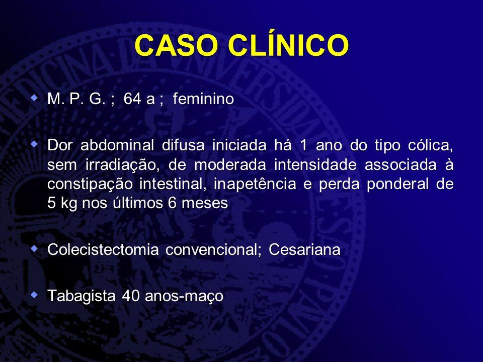 CASO CLÍNICO M. P. G. ; 64 a ; feminino