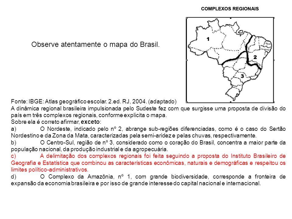 Observe atentamente o mapa do Brasil.