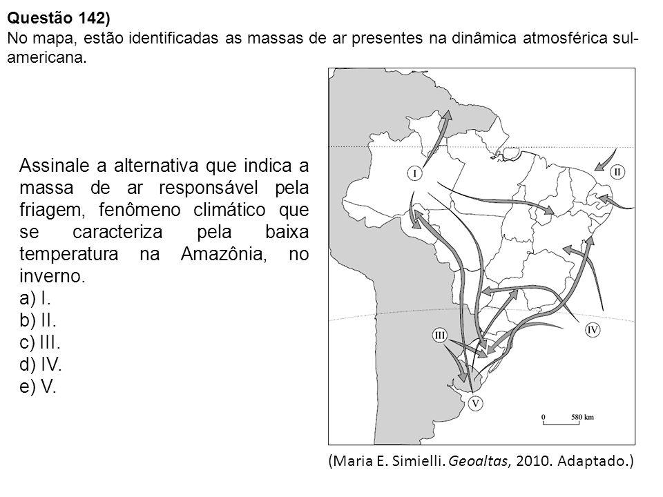 Questão 142) No mapa, estão identificadas as massas de ar presentes na dinâmica atmosférica sul-americana.