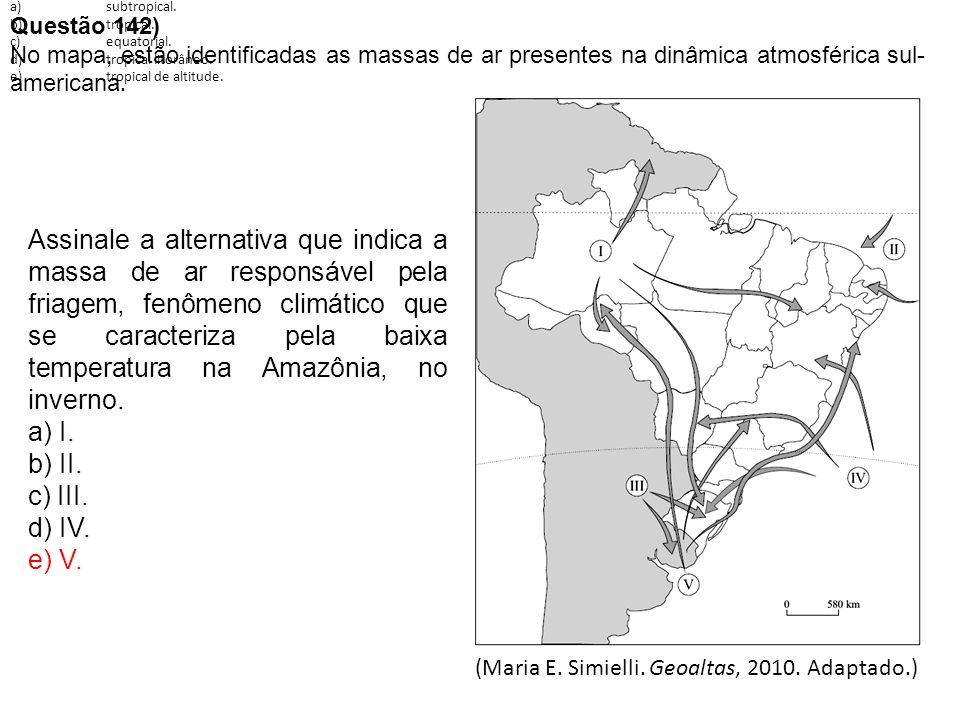Questão 144) No Estado de Santa Catarina predomina o clima: a) subtropical. b) tropical. c) equatorial.