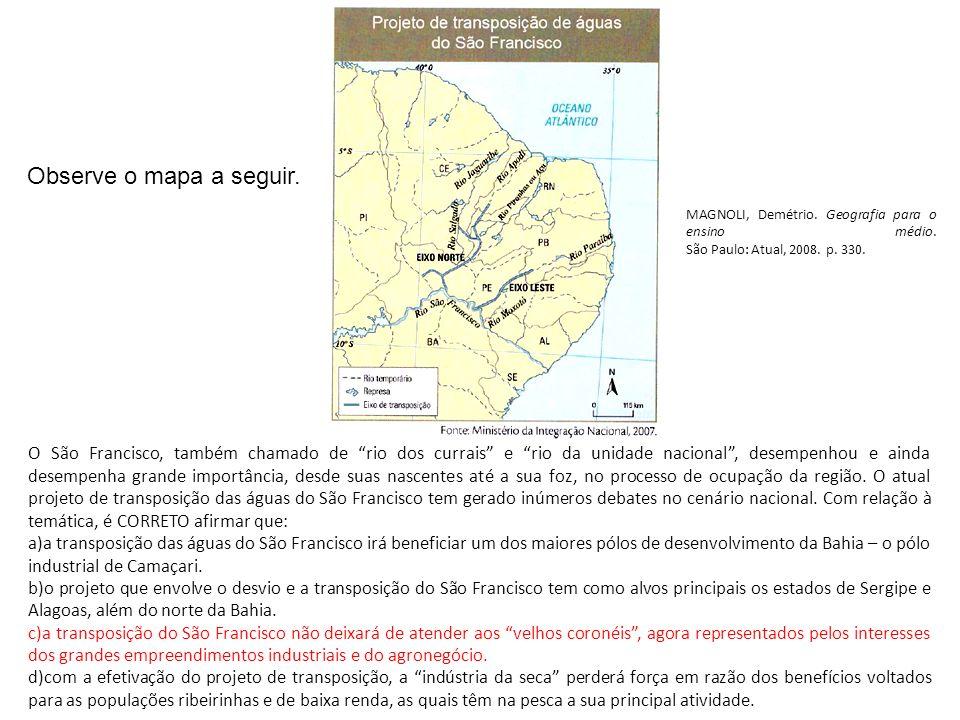 Observe o mapa a seguir. MAGNOLI, Demétrio. Geografia para o ensino médio. São Paulo: Atual, 2008. p. 330.