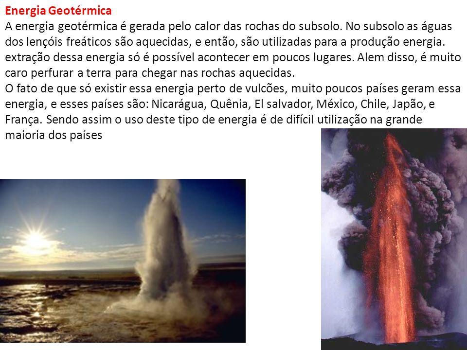 Energia Geotérmica A energia geotérmica é gerada pelo calor das rochas do subsolo.