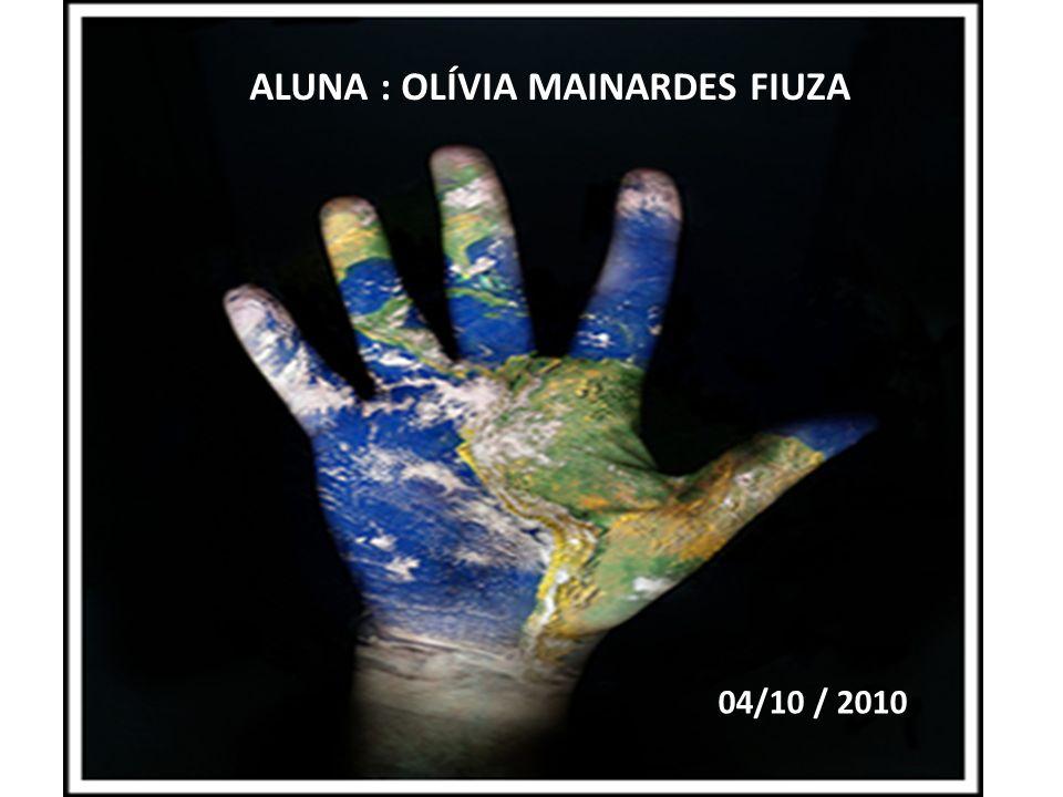 ALUNA : OLÍVIA MAINARDES FIUZA