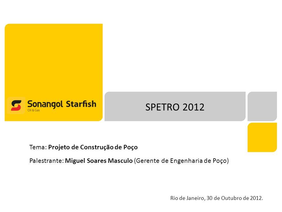 SPETRO 2012 Tema: Projeto de Construção de Poço