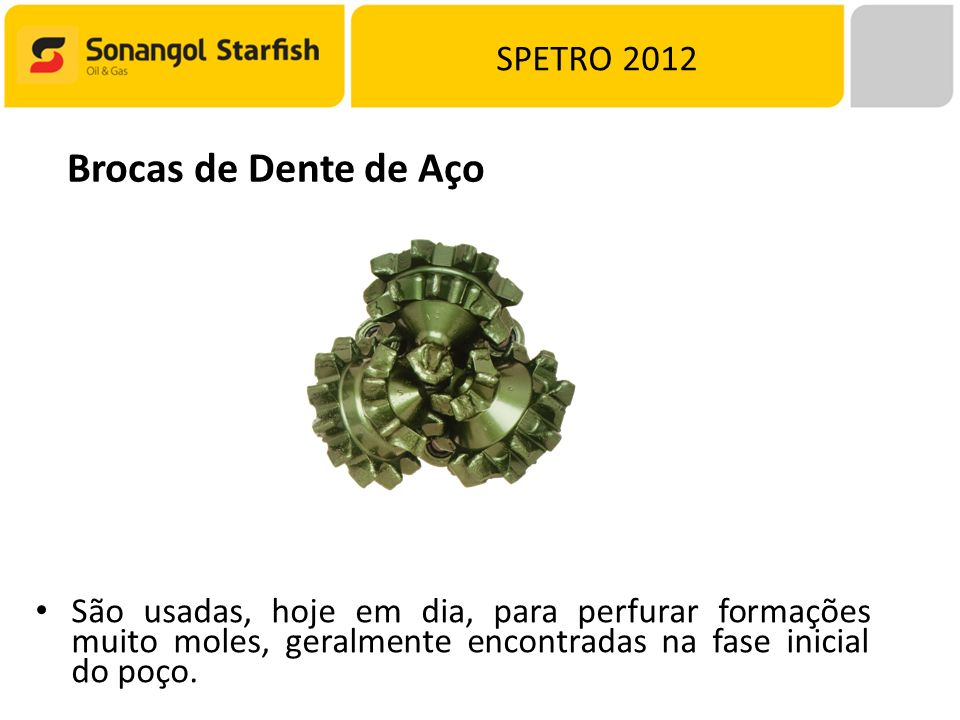 Brocas de Dente de Aço SPETRO 2012