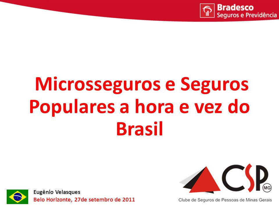 Microsseguros e Seguros Populares a hora e vez do Brasil