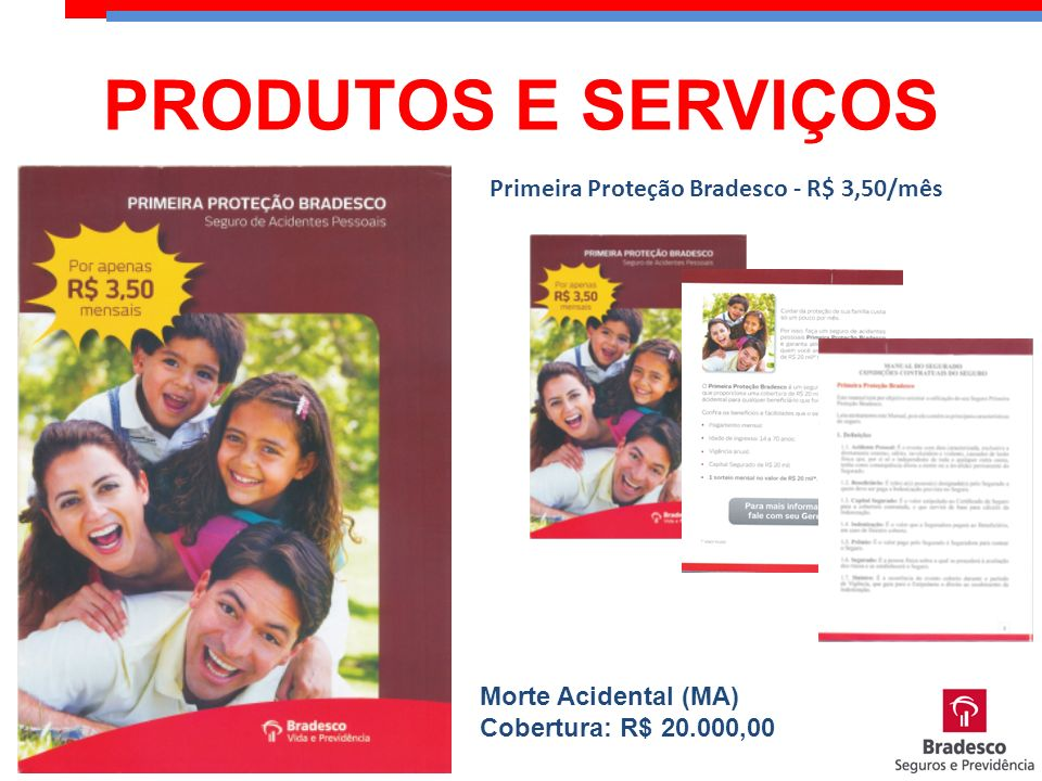 PRODUTOS E SERVIÇOS Primeira Proteção Bradesco - R$ 3,50/mês