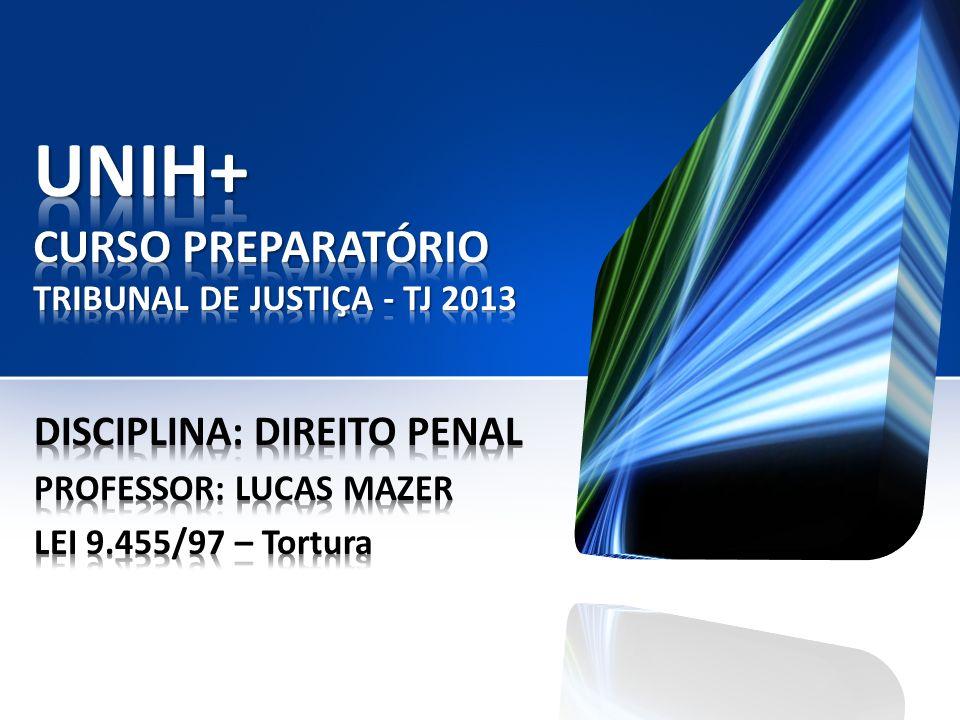 UNIH+ CURSO PREPARATÓRIO TRIBUNAL DE JUSTIÇA - TJ 2013