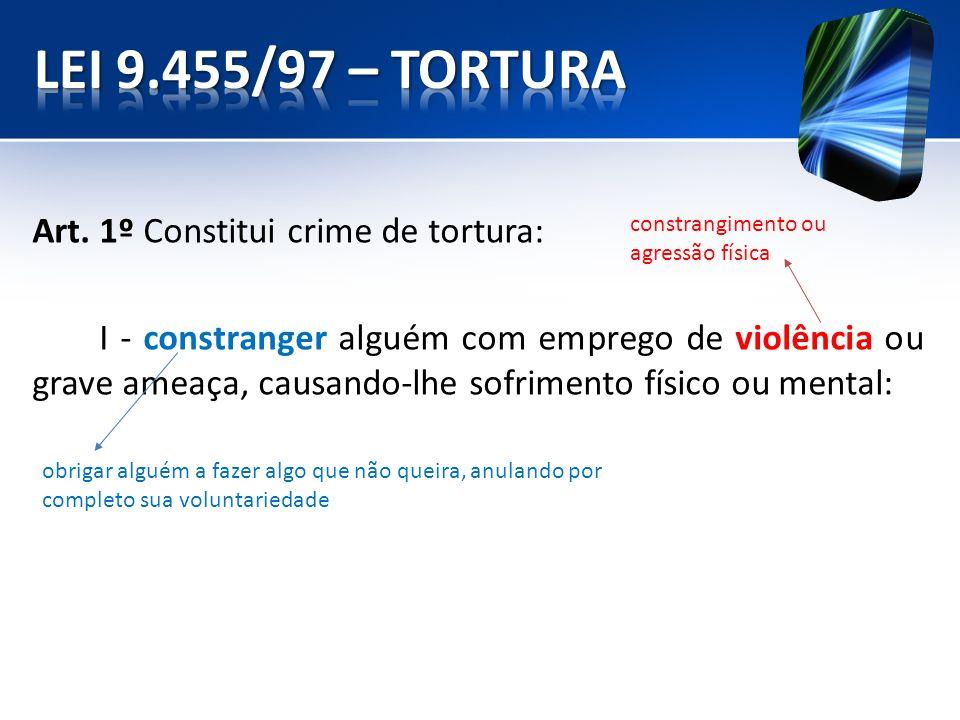 LEI 9.455/97 – TORTURA