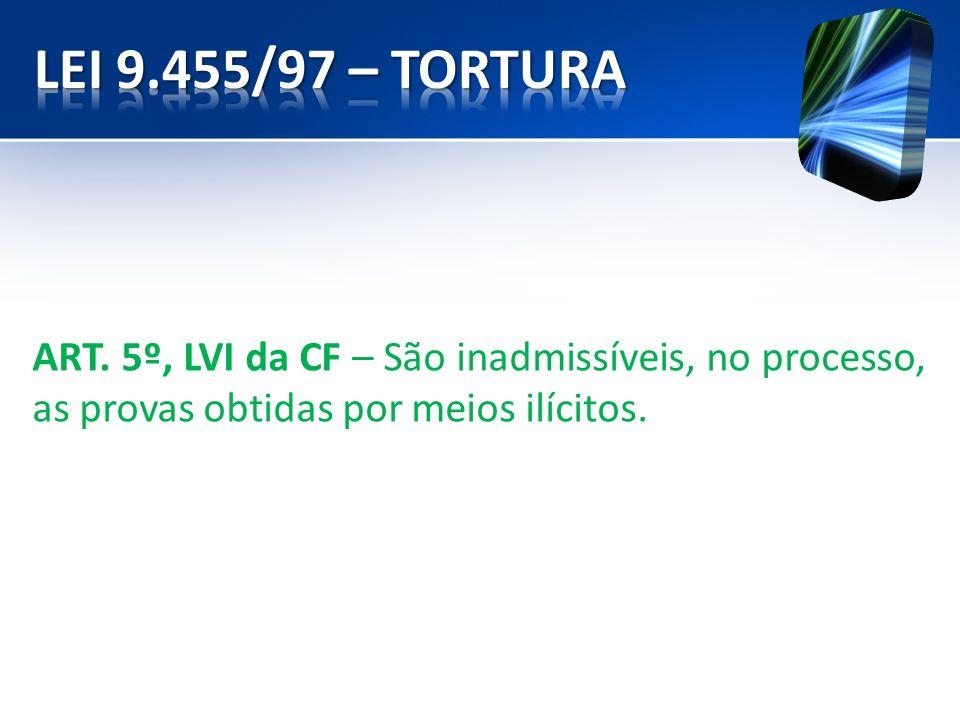 LEI 9.455/97 – TORTURA ART.