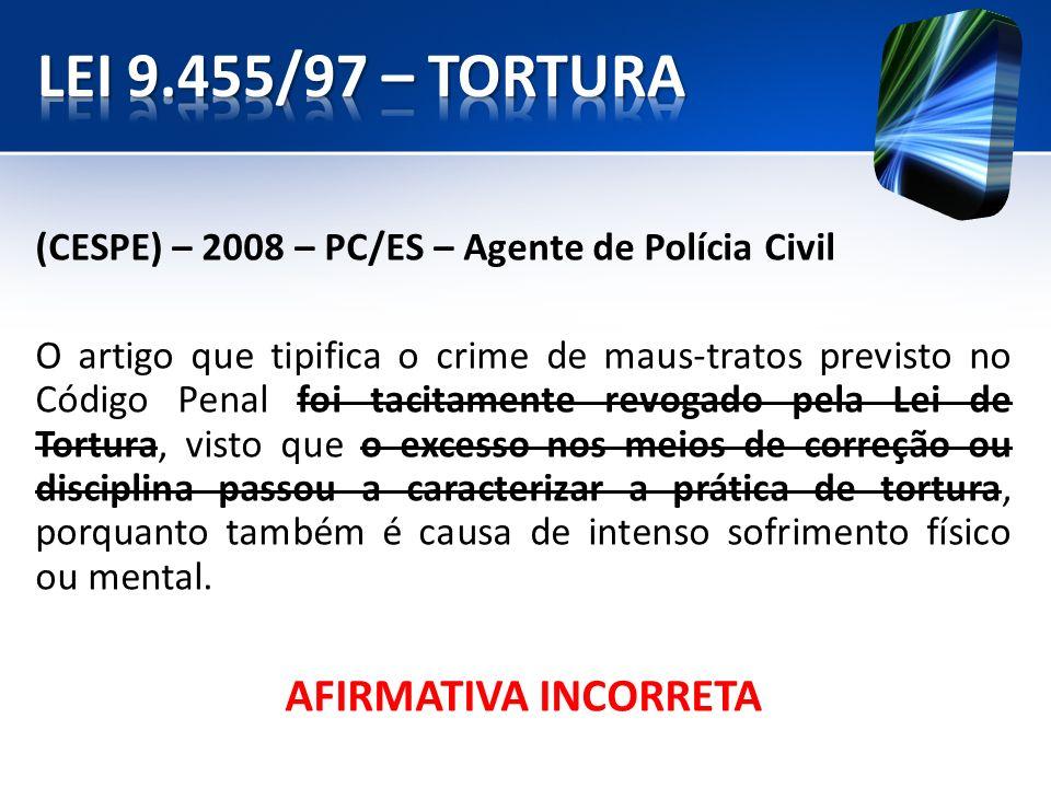 LEI 9.455/97 – TORTURA AFIRMATIVA INCORRETA