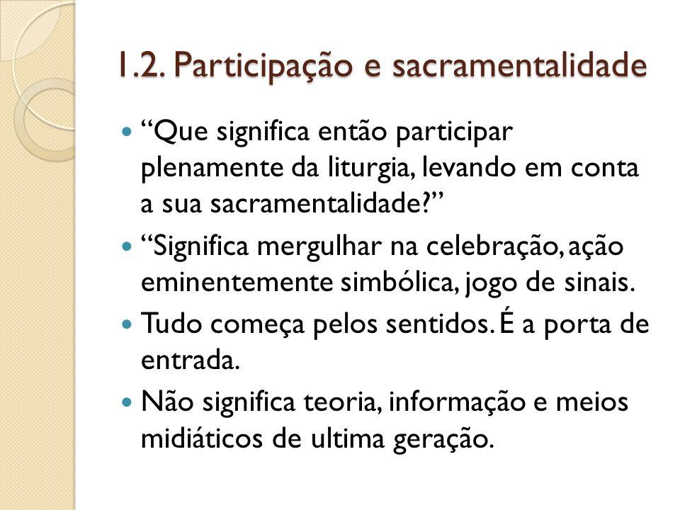 1.2. Participação e sacramentalidade