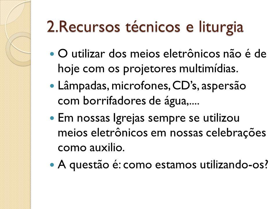 2.Recursos técnicos e liturgia