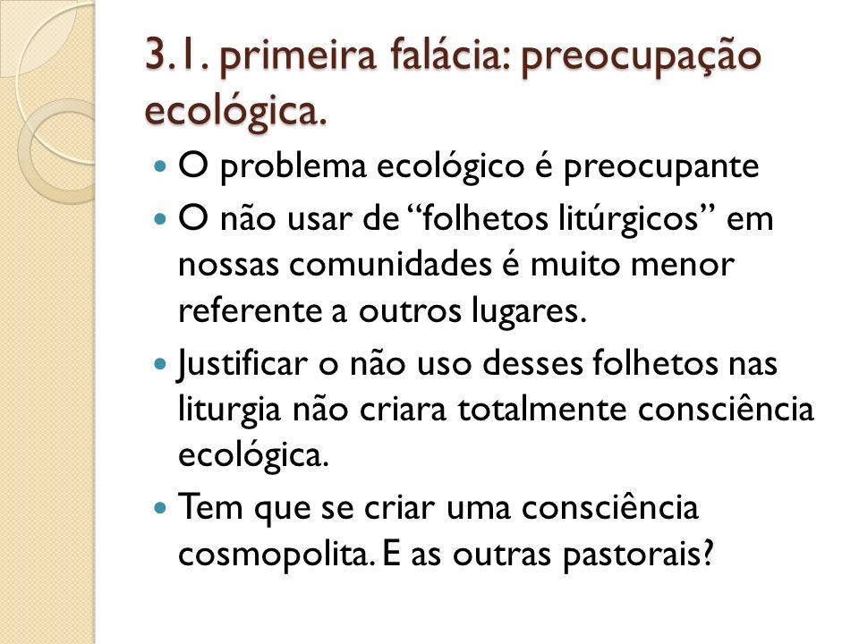 3.1. primeira falácia: preocupação ecológica.