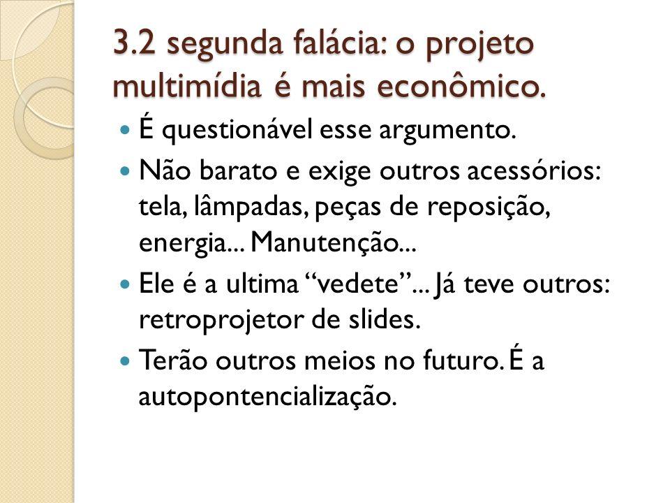 3.2 segunda falácia: o projeto multimídia é mais econômico.