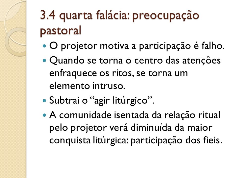 3.4 quarta falácia: preocupação pastoral
