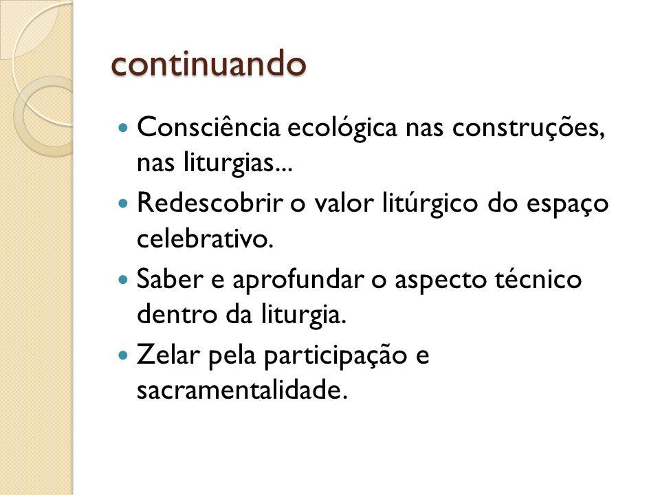 continuando Consciência ecológica nas construções, nas liturgias...