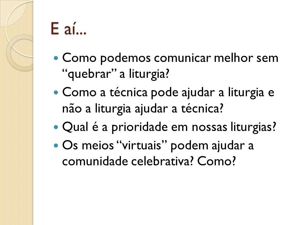 E aí... Como podemos comunicar melhor sem quebrar a liturgia