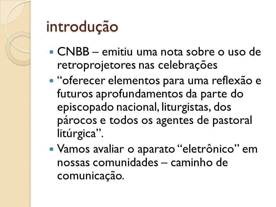 introdução CNBB – emitiu uma nota sobre o uso de retroprojetores nas celebrações.