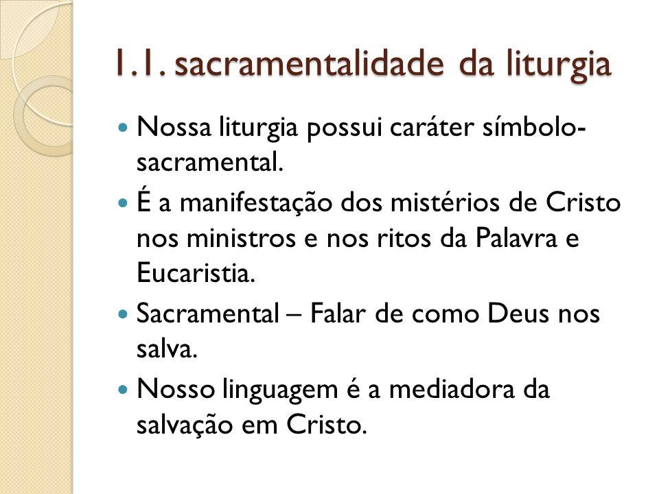 1.1. sacramentalidade da liturgia