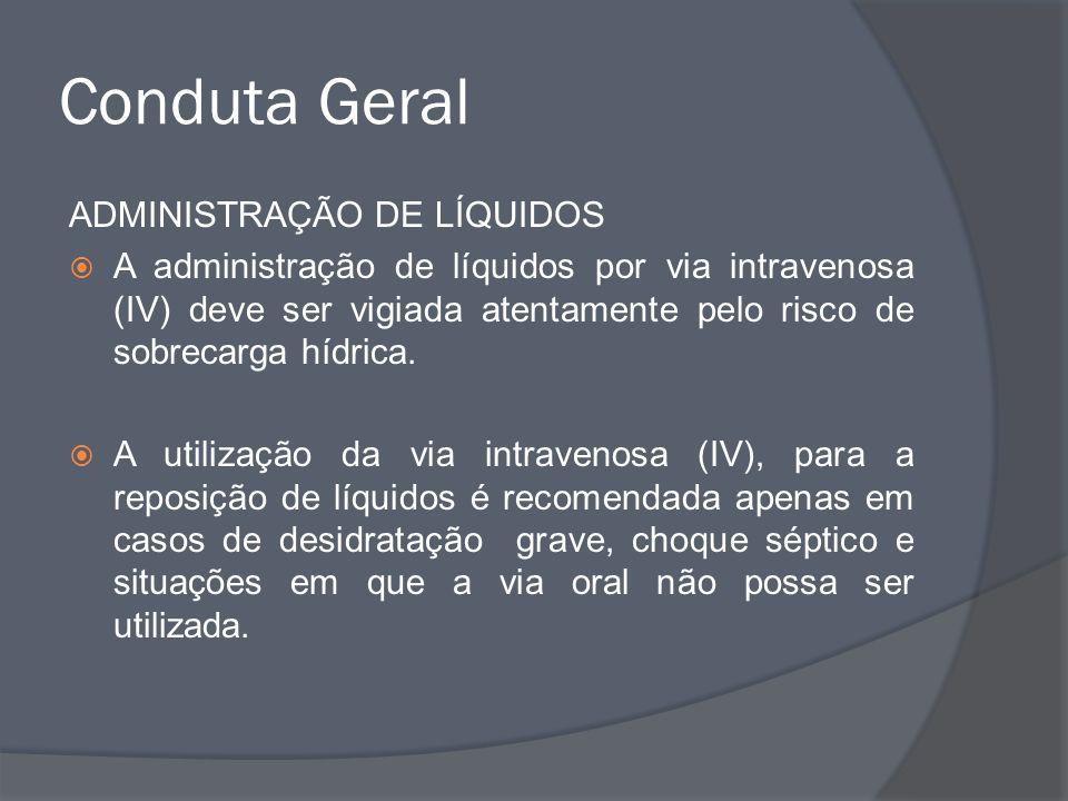 Conduta Geral ADMINISTRAÇÃO DE LÍQUIDOS