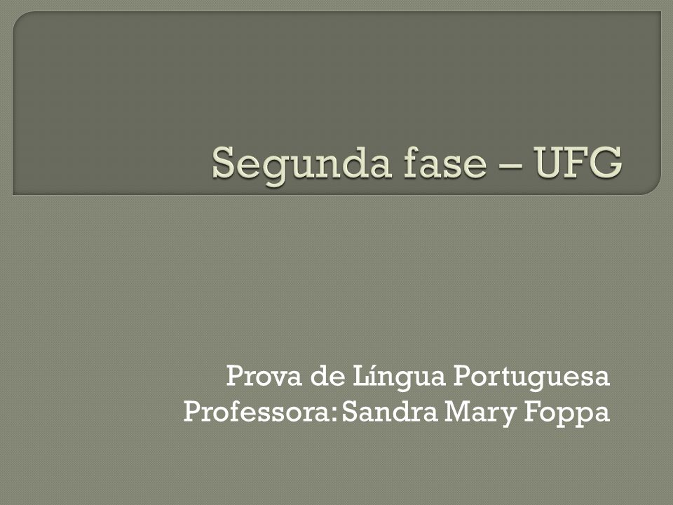 Prova de Língua Portuguesa Professora: Sandra Mary Foppa