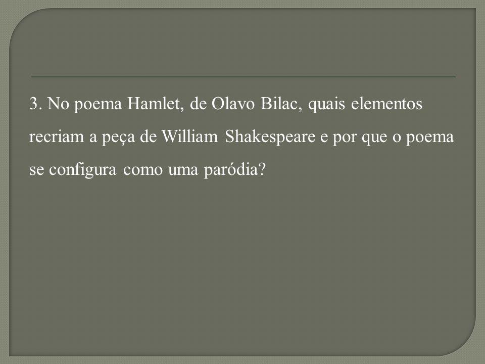 3. No poema Hamlet, de Olavo Bilac, quais elementos