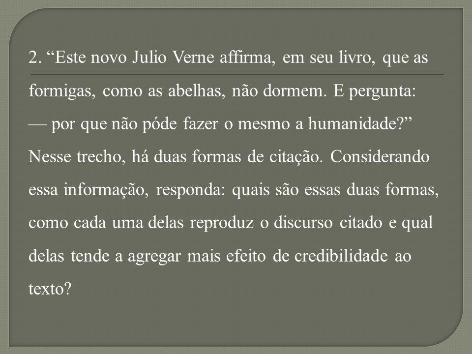 2. Este novo Julio Verne affirma, em seu livro, que as formigas, como as abelhas, não dormem.