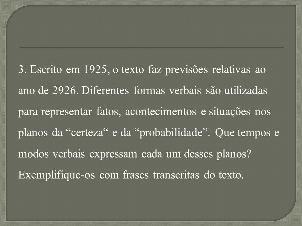 3. Escrito em 1925, o texto faz previsões relativas ao ano de 2926
