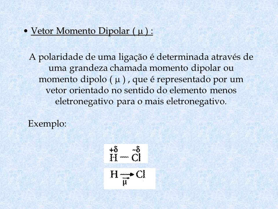 Vetor Momento Dipolar (  ) :