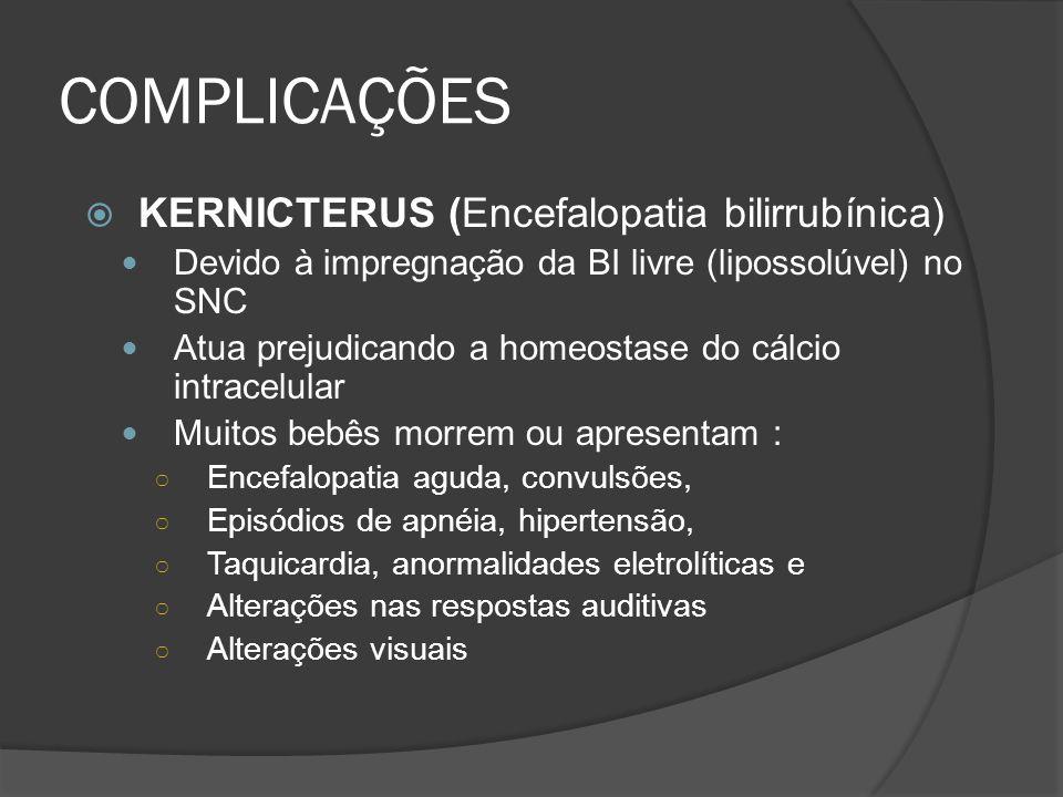 COMPLICAÇÕES KERNICTERUS (Encefalopatia bilirrubínica)