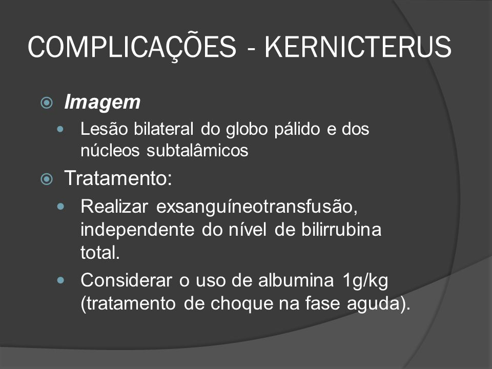 COMPLICAÇÕES - KERNICTERUS