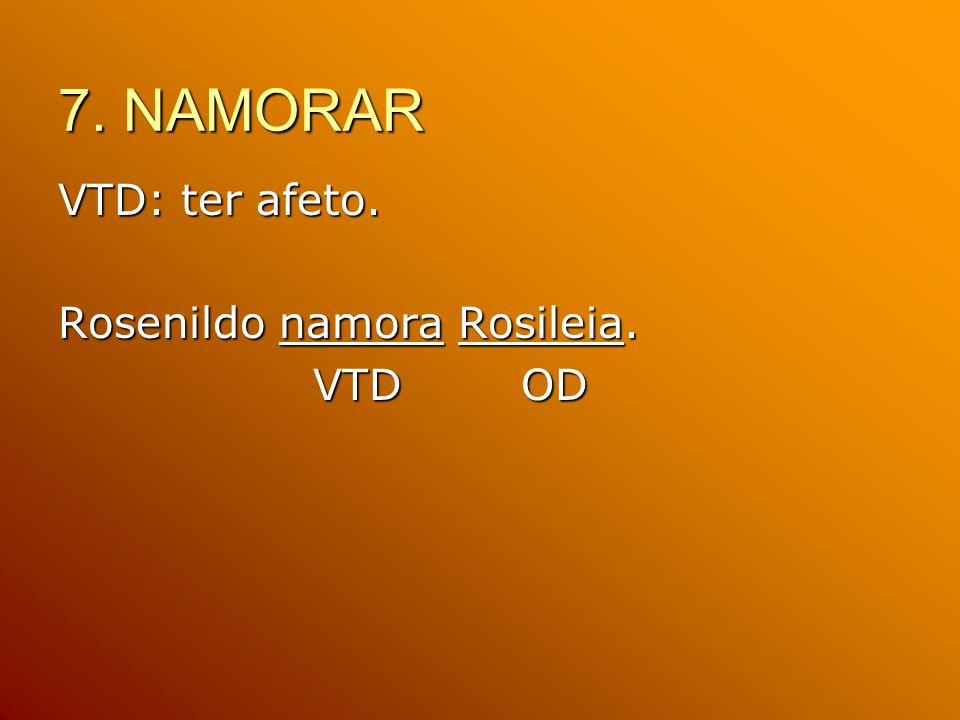 7. NAMORAR VTD: ter afeto. Rosenildo namora Rosileia. VTD OD
