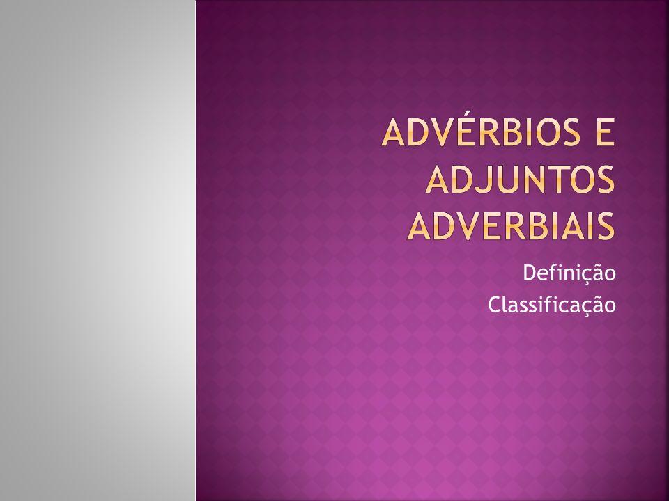 Advérbios e Adjuntos adverbiais