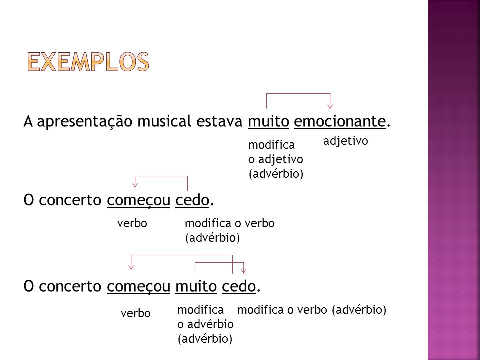 EXEMPLOS A apresentação musical estava muito emocionante.