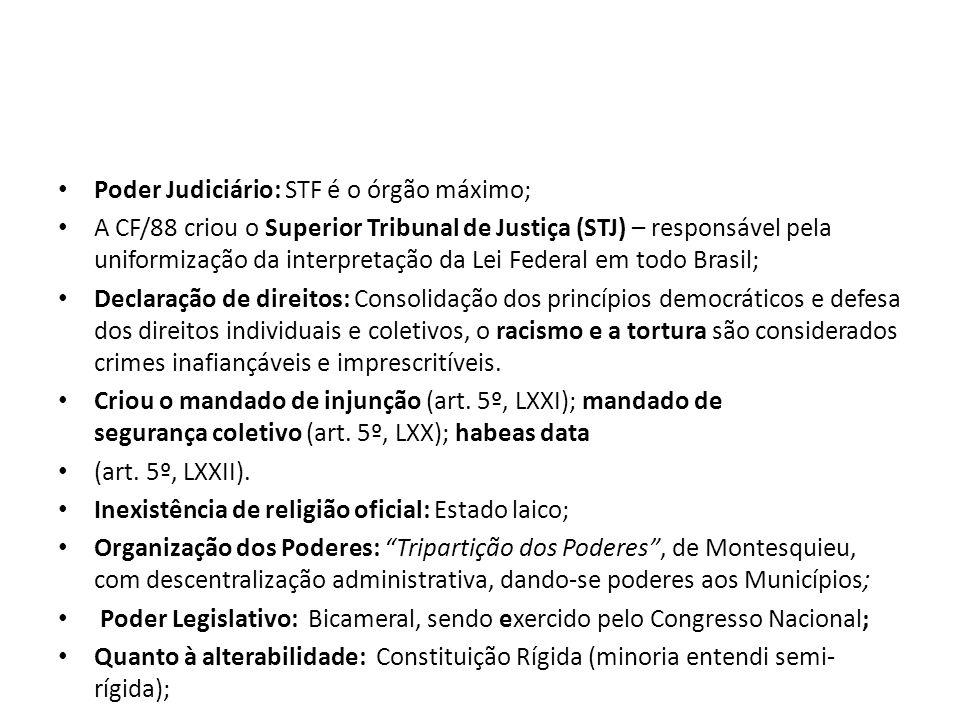 Poder Judiciário: STF é o órgão máximo;