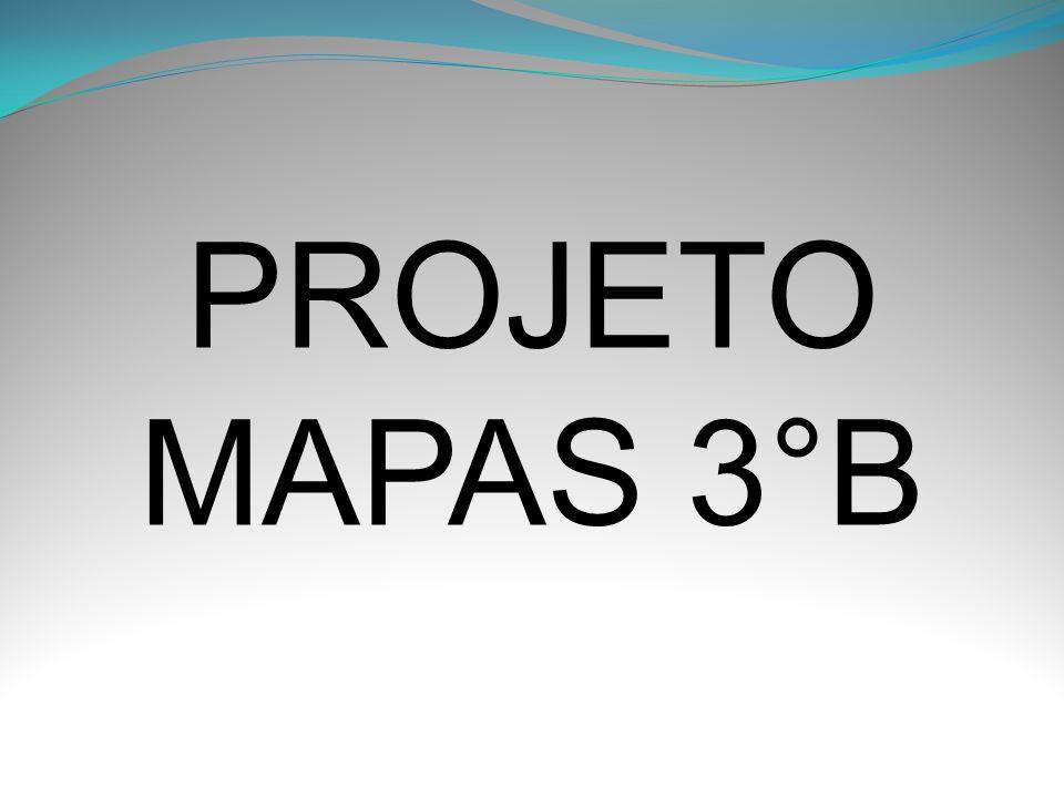 PROJETO MAPAS 3°B