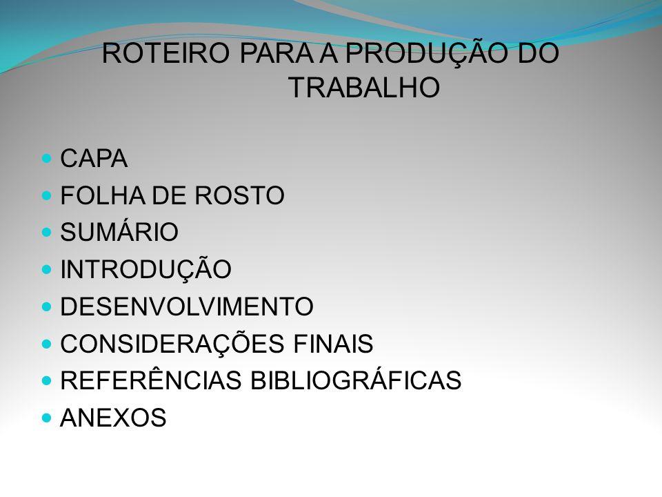 ROTEIRO PARA A PRODUÇÃO DO TRABALHO