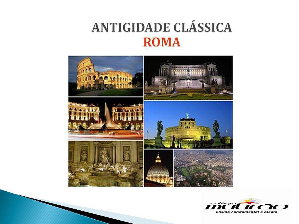 ANTIGIDADE CLÁSSICA ROMA